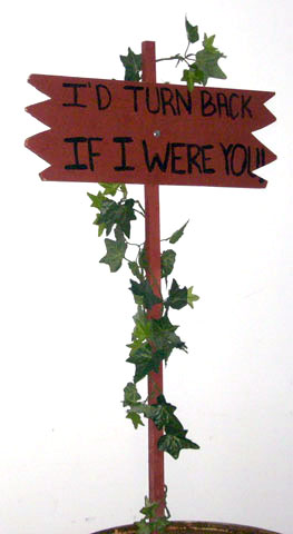 Wizard of Oz Sign I'd turn back if I were you